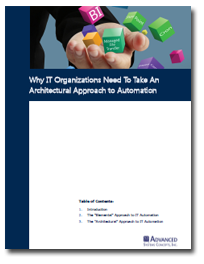 Why IT Organizations Need to Take an Architectural Approach to IT Automation