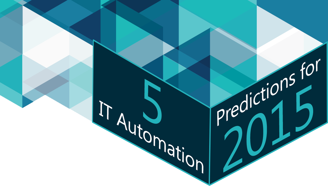 5 IT Automation Predictions for 2015