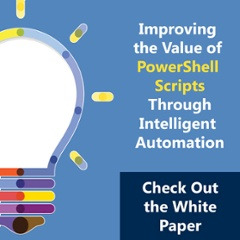 Improve the Value of PowerShell Scripts